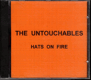 CD - The Untouchables - Hats On Fire