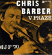 Chris Barber v Praze M. J. F. ´ 70