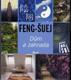 Feng - Šuej - Dům a zahrada