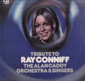 LP - Tribute To Ray Conniff - The Alan Caddy Orchestra a Singers