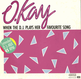 LP -  O. Kay - When The D. J. Plays Her Favourite Song