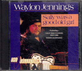 CD - Waylon Jennings - Sally wasa good old girl