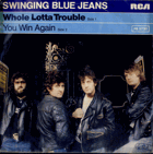 SP - Whole Lotta Trouble - You Win Again, Swinging Blue Jeans