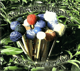 CD - Neo Percussion Ensemble - The Bouquet For You